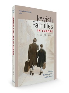 Jewish Families in Europe 1939-Present: History, Representation and Memory.