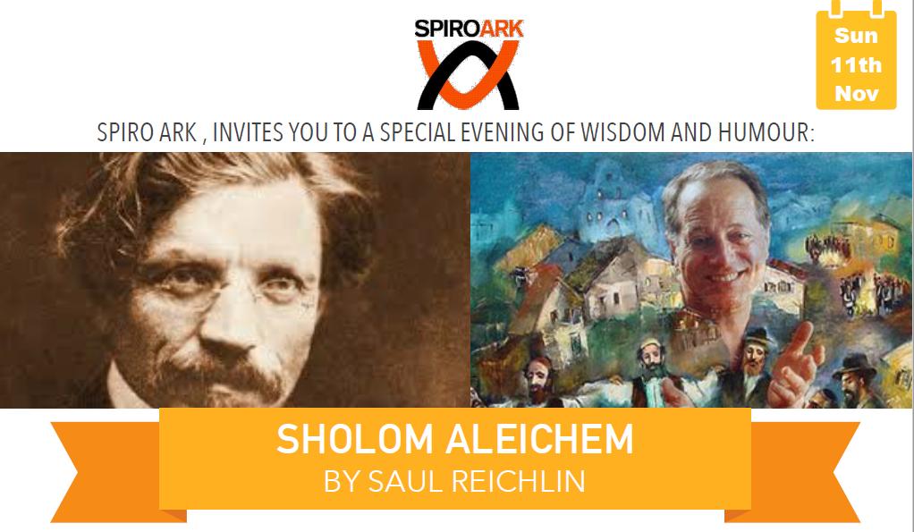 Sholom Aleichem by Saul Reichlin – Special Spiro Ark theatre evening