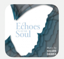 ECHOES OF THE SOUL Celebration of Julian Dawes' latest Album With Alex Knapp as an interviewer