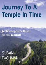 JOURNEY TO A TEMPLE IN TIME A Philosopher's Quest for the Sabbath by Susan Pashman – UK Book Launch